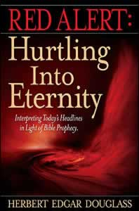Herbert E. Douglass – Red Alert: Hurtling Into Eternity (Book Excerpt)