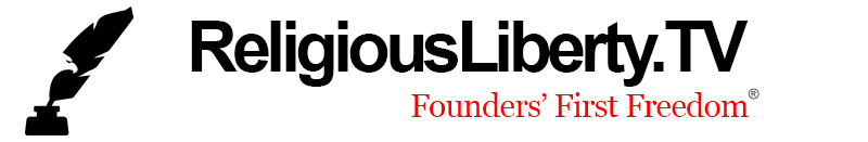 ReligiousLiberty.TV / Founders' First Freedom – Celebrating Liberty of Conscience